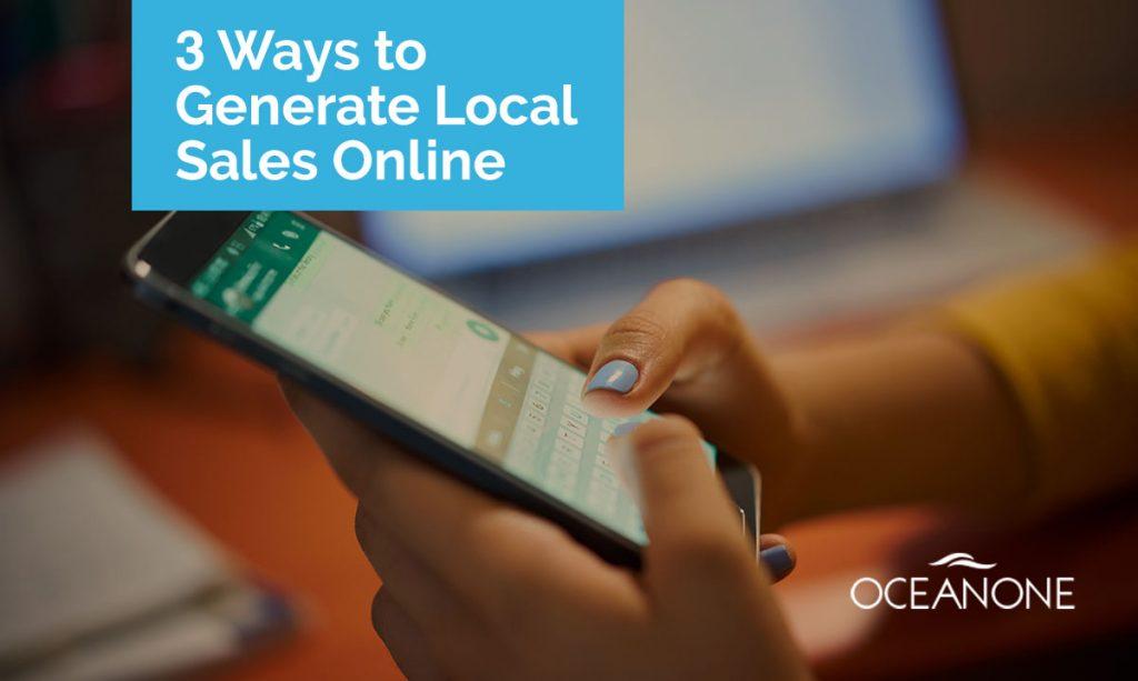 3 Ways to Generate Local Sales Online