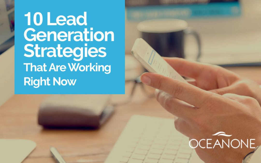 10 Lead Generation Strategies That Are Working Right Now
